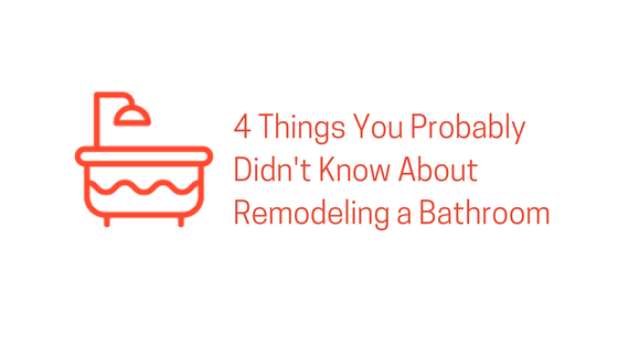 4 Things You Probably Didn't Know About Remodeling a Bathroom