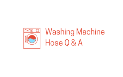 Washing Machine Hose Q & A